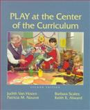 Play at the Center of the Curriculum, Van Hoorn, Judith L., 0136119972