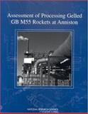 Assessment of Processing Gelled GB M55 Rockets at Anniston, Committee on Review of Army Planning for the Disposal of M55 Rockets at the Anniston Chemical Agent Disposal Facility and National Research Council Staff, 0309089972