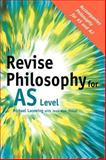 Revise Philosophy for AS Level, Lacewing, Michael, 0415399971