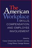 The American Workplace : Skills, Pay, and Employment Involvement, , 0521089972
