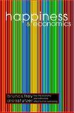 Happiness and Economics : How the Economy and Institutions Affect Human Well-Being, Frey, Bruno S. and Stutzer, Alois, 0691069972