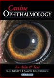Canine Ophthalmology : An Atlas and Text, Barnett, Keith C. and Sansom, Jane, 0702019976