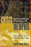 Crisis and Commission Government in Memphis : Elite Rule in a Gilded Age City, Wrenn, Lynette B., 0870499971