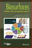 Biosurfaces : A Materials Science and Engineering Perspective, Balani, Kantesh, 1118299973