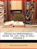 Opuscula Mathematic, Karl Gustav Jacob Jacobi, 1148139974