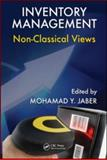 Inventory Management : Non-Classical Views, Jaber, Mohamad Y. and Jaber, Mohamed Y., 1420079972