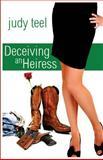 Deceiving an Heiress, Judy Teel, 1480169978