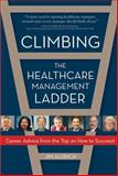 Climbing the Healthcare Management Ladder, Jim Aldrich, 1932529977