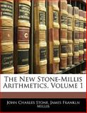 The New Stone-Millis Arithmetics, John Charles Stone and James Frankln Millis, 1142879976