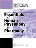 Essentials of Human Physiology for Pharmacy : An Integrated Approach, Kelly, Laurie and Pisano, Douglas J., 1566769973