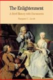 The Enlightenment : A Brief History with Documents, Jacob, Margaret C., 0312179979