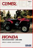 Honda TRX350 Rancher, 2000-2006, Michael Morlan and Clymer Publications Staff, 0892879971
