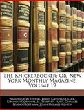 The Knickerbocker; or, New York Monthly Magazine, Washington Irving and Lewis Gaylord Clark, 114354997X