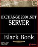 Exchange 2000.Net Server Black Book, Schein, Phillip G. and Benjamin, Evan, 1576109976