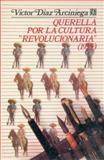 """Querella Por la Cultura """"Revolucionaria"""", 1925, Díaz Arciniega, Víctor, 9681629973"""