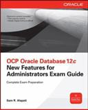 OCP Upgrade to Oracle Database 12c : New Features for Administrators Exam Guide, Alapati, Sam R., 0071819975