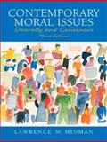 Contemporary Moral Issues : Diversity and Consensus, Hinman, Lawrence M., 0131829971