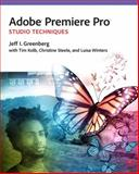 Adobe Premiere Pro Studio Techniques, Jacob Rosenberg and Jeff I. Greenberg, 0321839978