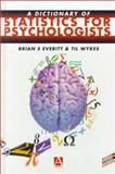 A Dictionary of Statistics for Psychologists, Everitt, Brian S. and Wykes, Til, 0340719974