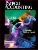Payroll Accounting : A Complete Guide to Payroll, Giove, Frank C., 0395959977