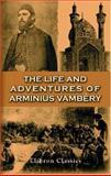 The Life and Adventures of Arminius Vambéry 9781402159978