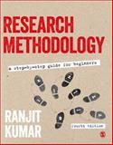 Research Methodology : A Step-by-Step Guide for Beginners, Kumar, Ranjit, 1446269973