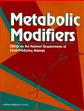 Metabolic Modifiers : Effects on the Nutrient Requirements of Food-Producing Animals, National Research Council Staff and Effects of Metabolic Modifiers on the Nutrient Requirements of Food-Producing Animals Committee, 0309049970