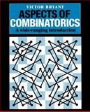 Aspects of Combinatorics : A Wide-Ranging Introduction, Bryant, Victor W., 0521429978