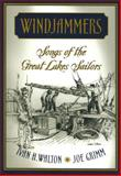 Windjammers : Songs of the Great Lakes Sailors, Walton, Ivan, 0814329977