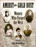 Amidst the Gold Dust, Julie Danneberg, 1555919979
