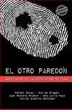 El Otro Paredón, Rafael Rojas and Uva de Aragón, 1613709978