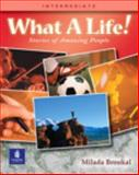 What a Life! : Stories of Amazing People, Broukal, Milada, 0201619989