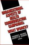 Organizational Aspects of Health Communication Campaigns : What Works?, , 0803949987