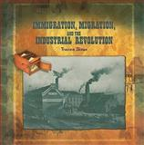 Immigration, Migration, and the Industrial Revolution, Tracee Sioux, 0823989984