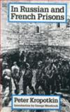 In Russian and French Prisons, Peter Kropotkin, 0921689985