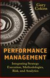 Performance Management : Integrating Strategy Execution, Methodologies, Risk, and Analytics, Cokins, Gary and Cokins, 0470449985
