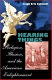 Hearing Things, Leigh Eric Schmidt, 0674009983