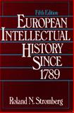 European Intellectual History since Seventeen Eighty-Nine, Stromberg, Roland N., 0132919982