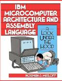 IBM Microcomputer Architecture and Assembly : A Look under the Hood, Matloff, Norman S., 0134519981