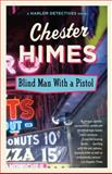 Blind Man with a Pistol, Chester B. Himes, 0394759982