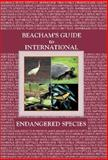 Beacham's Guide to International Endangered Species 9780787649982