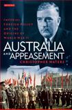 Australia and Appeasement : Imperial Foreign Policy and the Origins of World War II, Waters, Christopher, 1848859988