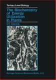 The Biochemistry of Energy Utilization in Plants, Dennis, David T., 0216919983