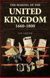 The Making of the United Kingdom, 1660-1800 9780582089983