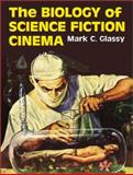 The Biology of Science Fiction Cinema, Glassy, Mark C., 0786409983