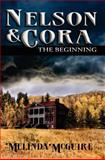 Nelson and Cora - the Beginning, Melinda McGuire, 1475139985