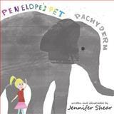 Penelope's Pet Pachyderm, Jennifer Shear, 1481909983
