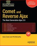 Comet and Reverse Ajax : The Next-Generation Ajax 2. 0, Crane, Dave and McCarthy, Phil, 1590599985