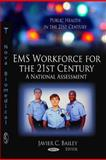 EMS Workforce for the 21st Century : A National Assessment, , 160741998X