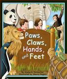 Paws, Claws, Hands, and Feet, Kimberly Hutmacher, 193435998X